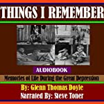 Things I Remember: Memories of Life During the Great Depression | Glenn Thomas Doyle