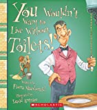 img - for You Wouldn't Want to Live Without Toilets book / textbook / text book