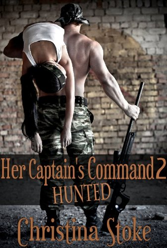 Her Captain's Command : Hunted