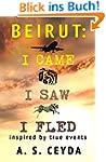 Beirut: I Came, I Saw, I Fled (Englis...