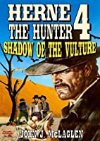 Shadow of the Vulture (A Herne the Hunter Western Book 4) (English Edition)