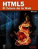 HTML5 / Smashing HTML5: El futuro de la Web / The Web Future (Spanish Edition) (8441529000) by Sanders, Bill