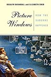 img - for Picture Windows: How The Suburbs Happened Paperback June 28, 2001 book / textbook / text book