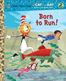 Born to Run! (Dr. Seuss/Cat in the Hat) (Little Golden Book) (0307930807) by Rabe, Tish