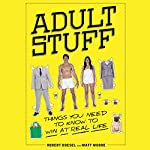 Adult Stuff: Things You Need to Know to Win at Real Life | Robert Boesel,Matt Moore