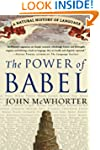 The Power of Babel: A Natural History...