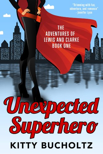 Unexpected Superhero by Kitty Bucholtz ebook deal
