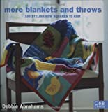 Debbie Abrahams More Blankets and Throws: 100 Stylish New Squares to Knit (C&B Crafts)