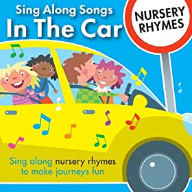 Sing Along Songs in the Car - Nursery Rhymes