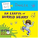 An Earful of Horrid Henry - complete audio collectionby Francesca Simon