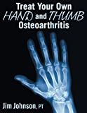 Treat Your Own Hand and Thumb Osteoarthritis
