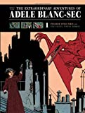 img - for The Extraordinary Adventures of Ad le Blanc-Sec: Pterror Over Paris / The Eiffel Tower Demon (Vol. 1) (The Extraordinary Adventures of Ad le Blanc-Sec) book / textbook / text book