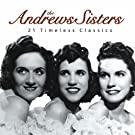 The Andrews Sisters - 21 Timeless Classics