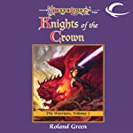 Knights of the Crown: Dragonlance: Warriors, Book 1 (       UNABRIDGED) by Roland Green Narrated by Zach Villa