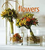 Flowers: Style Recipes