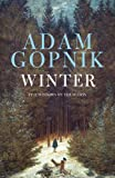 Winter (1780874448) by Adam Gopnik