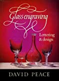 Glass Engraving: Lettering and Design (0713439548) by Peace, David