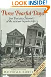 Three Fearful Days: San Francisco Memoirs of the 1906 Earthquake & Fire