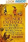 A Splendid Exchange: How Trade Has Sh...