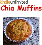 Chia Muffin Recipes: Easy Homemade Ch...