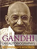 My Experiments with Truth: An Autobiography of Mahatma Gandhi (General Press) (English Edition)
