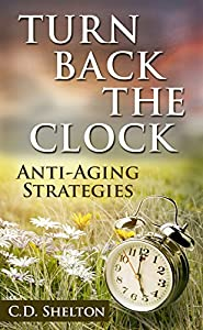Turn Back the Clock: Anti-Aging Strategies by Choice PH