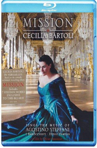 Mission - Cecilia Bartoli sing the music of Agostino Steffani – Philippe Jaroussky, I Barocchisti, Diego Fasolis (2012) Blu-ray 1080i AVC DTS-HD MA 5.1