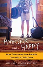 Homesick and Happy: The Magic of Summer Camp-How Time Away from Parents Can Help a Child Grow
