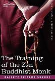 The Training of the Zen Buddhist Monk (1616403918) by Suzuki, Daisetz Teitaro