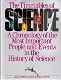 img - for The Timetables of Science: A Chronology of the Most Important People and Events in the History of Science book / textbook / text book