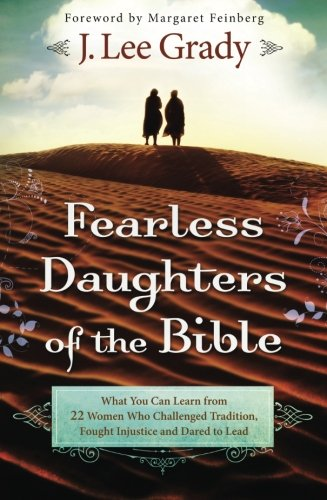 Fearless Daughters of the Bible: What You Can Learn from 22 Women Who Challenged Tradition, Fought Injustice and Dared to Lead PDF
