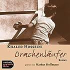 Drachenläufer Hörbuch von Khaled Hosseini Gesprochen von: Markus Hoffmann