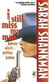 I Still Miss My Man But My Aim Is Getting Better (Pocket book series)