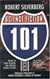 Science Fiction:101 (1596870648) by Silverberg, Robert