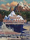 The Disney Mountains: Imagineering at Its Peak (1423101553) by Welcome Enterprises