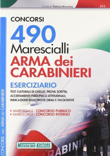 Quattrocentonovanta marescialli. Arma dei carabinieri. Eserciziario