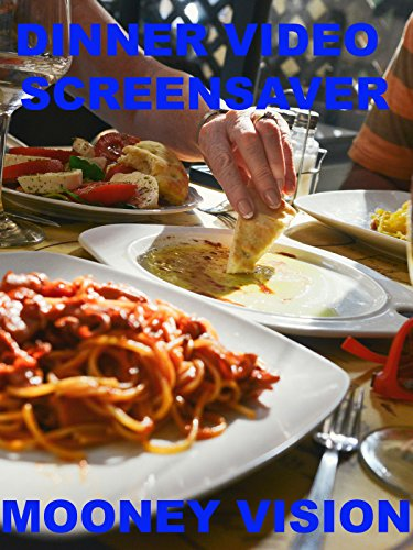 Dinner Video Screensaver Set To Music