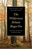 img - for Wilderness Debate Rages On: Continuing the Great New Wilderness Debate book / textbook / text book