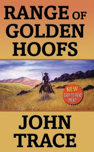 Range of Golden Hoofs (Leisure Western), John Trace