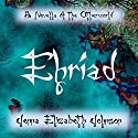 Ehriad - A Novella of the Otherworld: Otherworld, Book 1.5 (       UNABRIDGED) by Jenna Elizabeth Johnson Narrated by Michael Ferraiuolo
