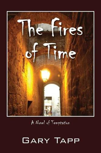 The Fires of Time: A Novel of Temptation