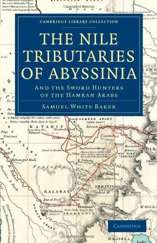 Les affluents du Nil d'Abyssinie : et les chasseurs de l'épée des arabes Hamran (Collection de la bibliothèque de Cambridge - études africaines)