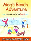 Megs Beach Adventure: Little Mates Book 6 (Childrens Books)