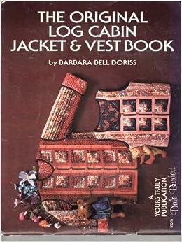 The Original Log Cabin Jacket Amp Vest Book Sewing