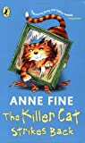 The Killer Cat Strikes Back. Anne Fine (0141320982) by Fine, Anne