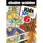 Kids Speak 6: Through Fire and Water
