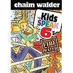 Kids Speak 6: Through Fire and Water