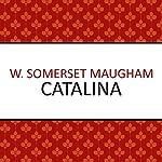 Catalina | W. Somerset Maugham
