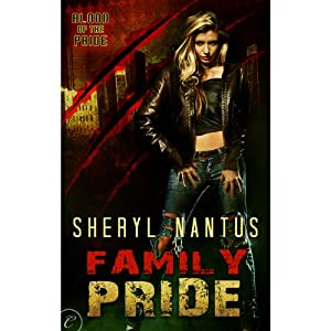 Family Pride: Blood of the Pride, Book 3 | [Sheryl Nantus]