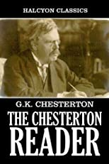 The Chesterton Reader: 23 Works in One Volume (Halcyon Classics)